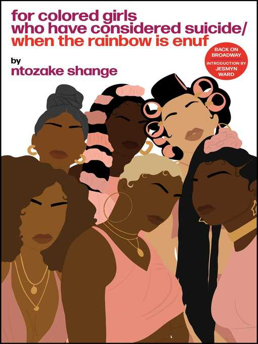 Title details for For Colored Girls Who Have Considered Suicide When the Rainbow is Enuf by Ntozake Shange - Available