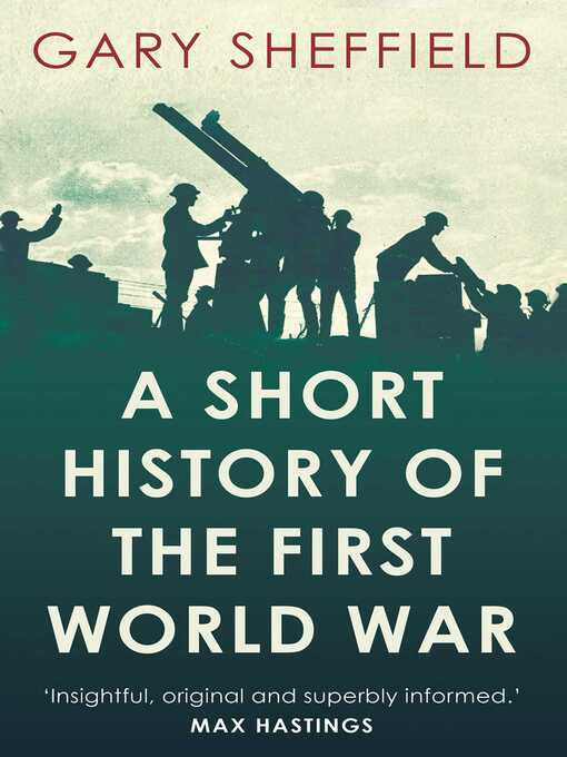 Title details for Short History of the First World War by Gary Sheffield - Wait list