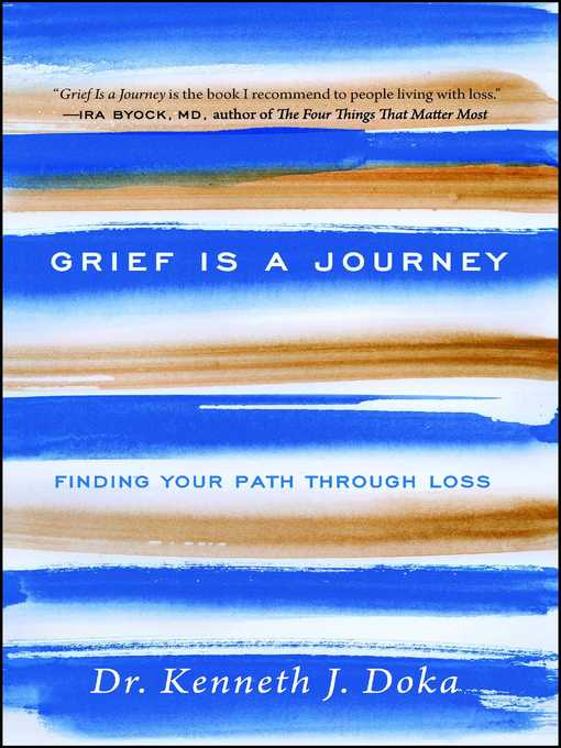 Title details for Grief Is a Journey by Kenneth J. Doka - Wait list