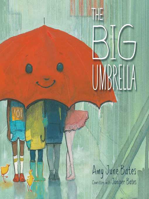 Title details for The Big Umbrella by Amy June Bates - Wait list