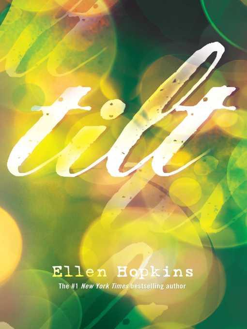 Title details for Tilt by Ellen Hopkins - Wait list