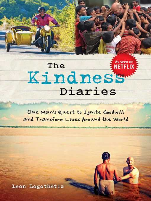 Title details for The Kindness Diaries by Leon Logothesis - Available