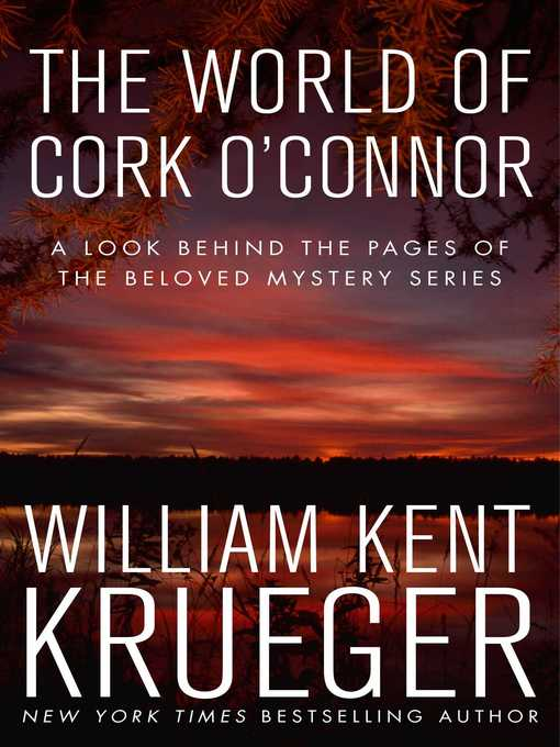 Title details for The World of Cork O'Connor by William Kent Krueger - Available