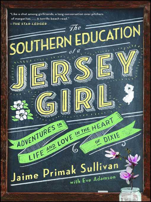 Title details for The Southern Education of a Jersey Girl by Jaime Primak Sullivan - Available
