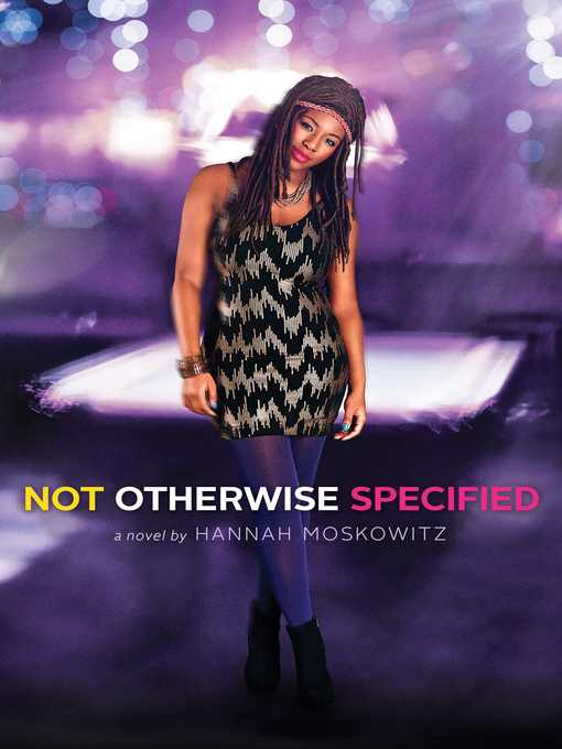 Title details for Not Otherwise Specified by Hannah Moskowitz - Wait list