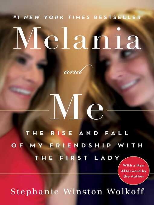 Melania and me my years as confidant, advisor and friend to the First Lady