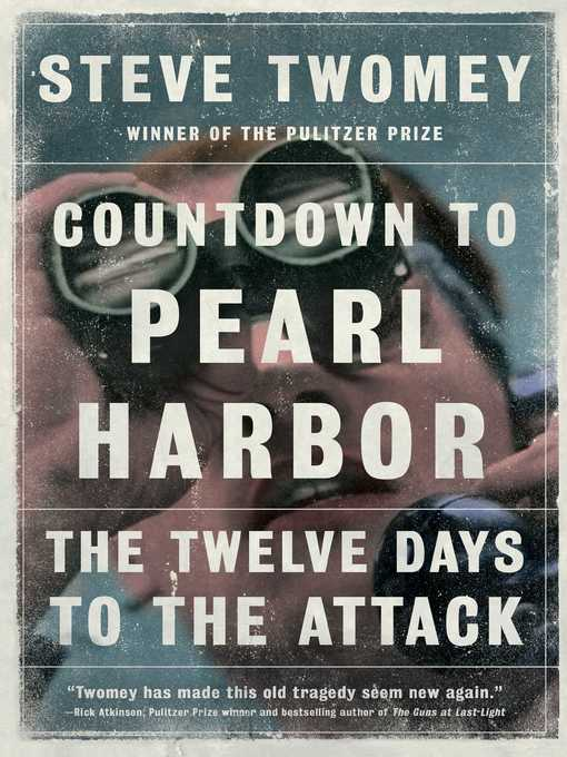 Title details for Countdown to Pearl Harbor by Steve Twomey - Available