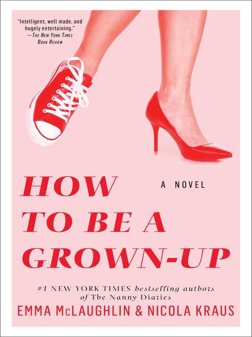 Title details for How to Be a Grown-up by Emma McLaughlin - Wait list