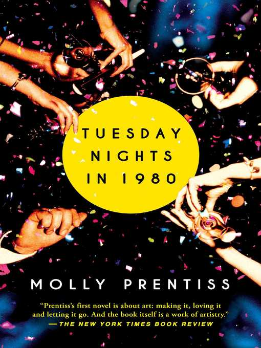 Title details for Tuesday Nights in 1980 by Molly Prentiss - Wait list