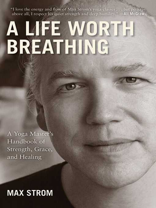 Title details for A Life Worth Breathing by Max Strom - Wait list