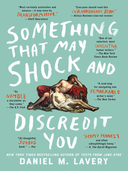 Title details for Something That May Shock and Discredit You by Daniel M. Lavery - Wait list