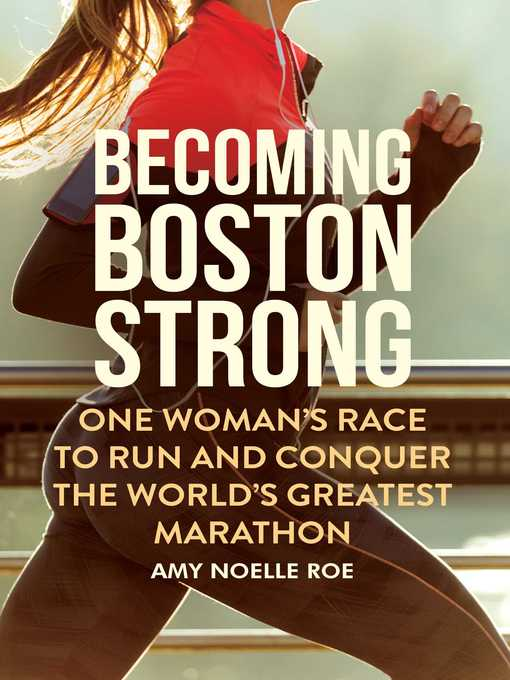 Title details for Becoming Boston Strong by Amy Noelle Roe - Available