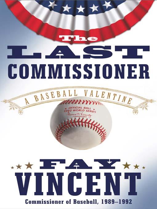 Title details for The Last Commissioner by Fay Vincent - Wait list