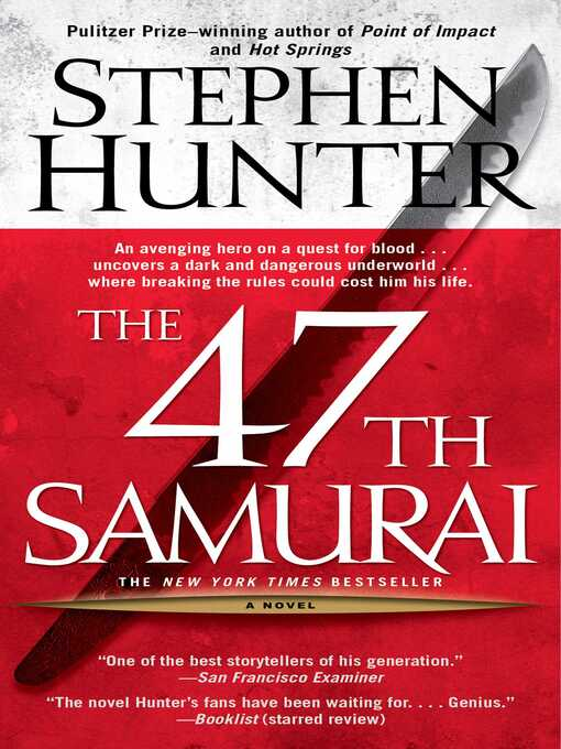 Title details for The 47th Samurai by Stephen Hunter - Wait list