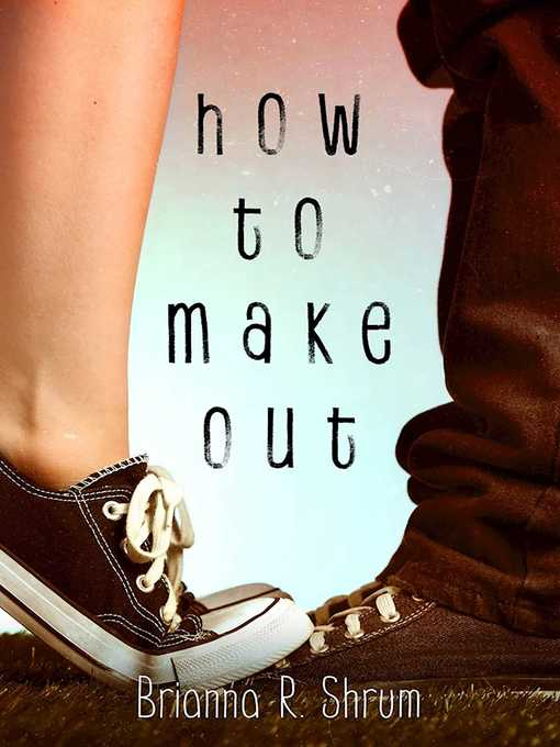 Title details for How to Make Out by Brianna Shrum - Wait list