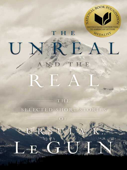 Title details for The Unreal and the Real by Ursula  K. Le Guin - Wait list
