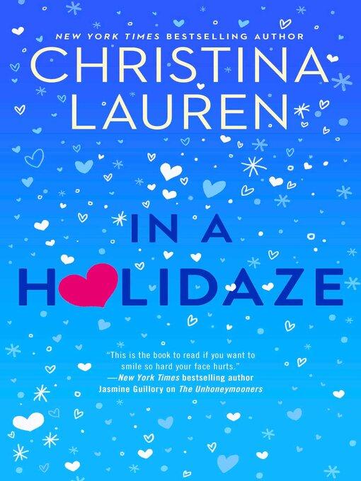 Title details for In a Holidaze by Christina Lauren - Wait list