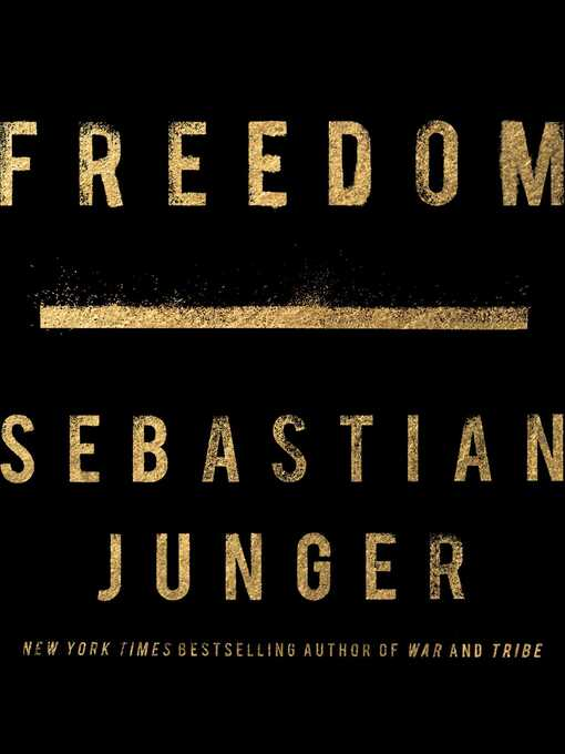 Title details for Freedom by Sebastian Junger - Available