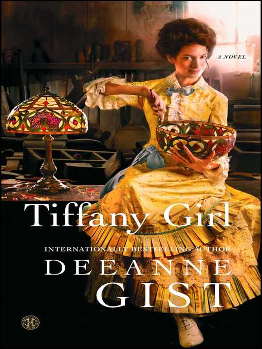 Title details for Tiffany Girl by Deeanne Gist - Wait list