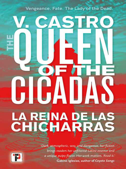 Title details for The Queen of the Cicadas by V. Castro - Available