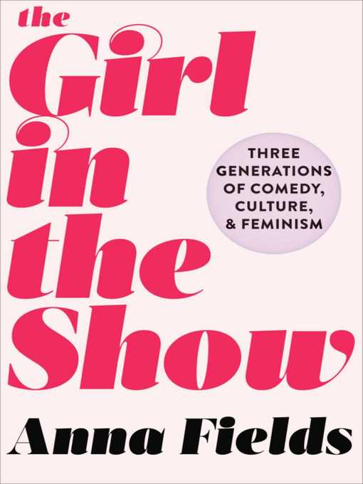 Title details for The Girl in the Show by Anna Fields - Available