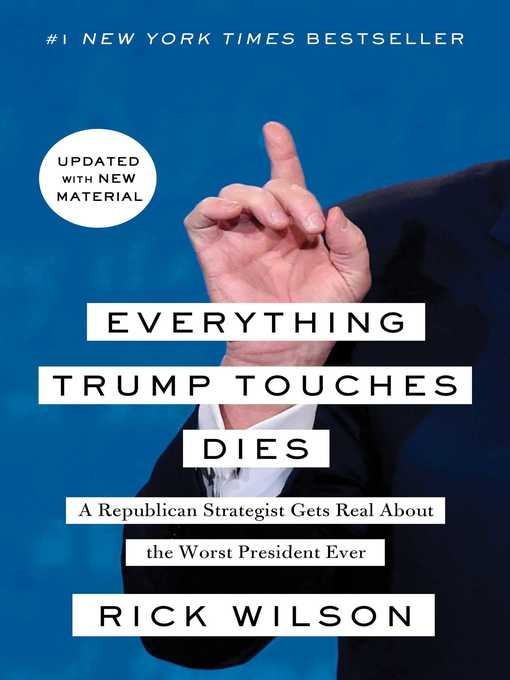 Title details for Everything Trump Touches Dies by Rick Wilson - Wait list