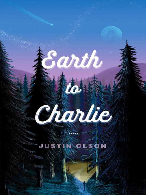 Title details for Earth to Charlie by Justin Olson - Wait list