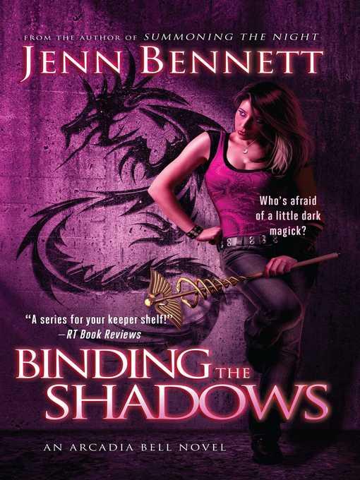 Title details for Binding the Shadows by Jenn Bennett - Wait list