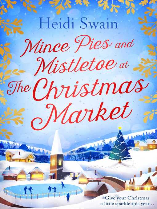 Title details for Mince Pies and Mistletoe at the Christmas Market by Heidi Swain - Wait list