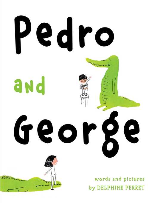 Title details for Pedro and George by Delphine Perret - Wait list