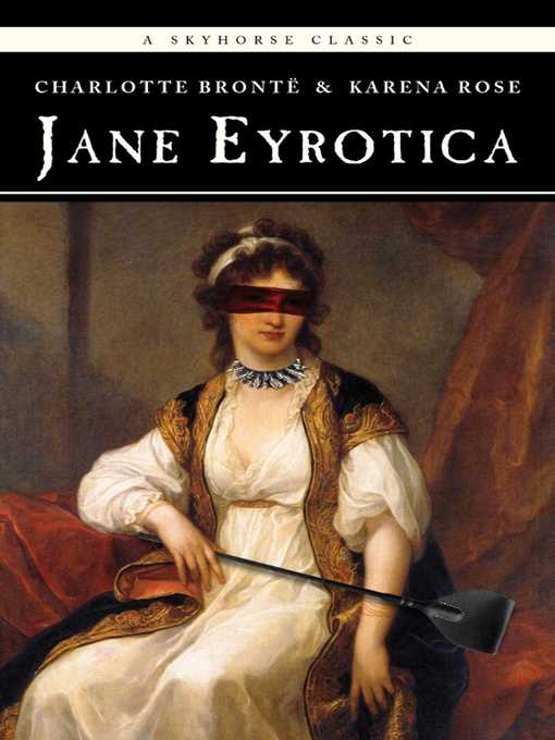 Title details for Jane Eyrotica by Charlotte Bronte - Available