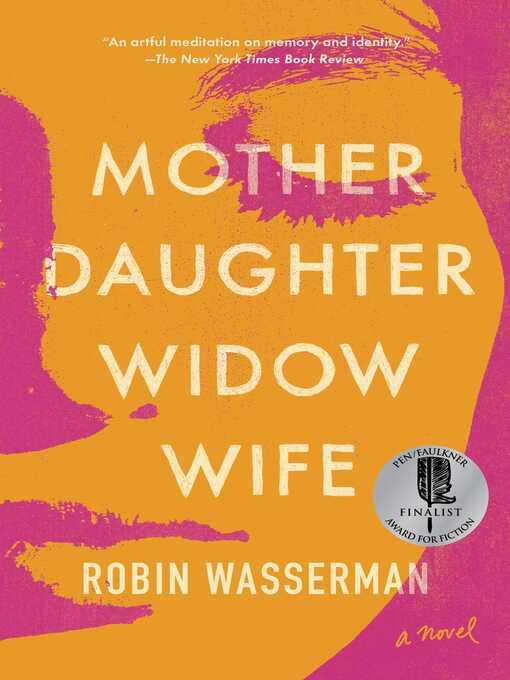 Title details for Mother Daughter Widow Wife by Robin Wasserman - Wait list