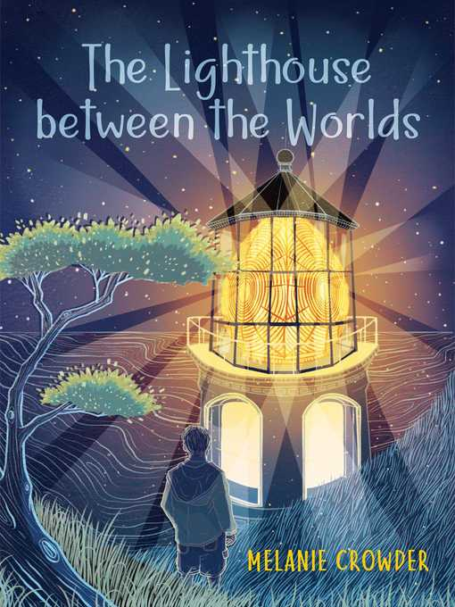 Title details for The Lighthouse between the Worlds by Melanie Crowder - Available