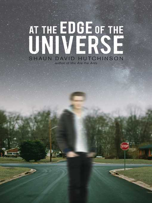 Title details for At the Edge of the Universe by Shaun David Hutchinson - Wait list