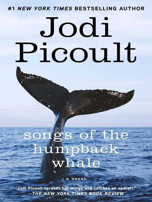 Title details for Songs of the Humpback Whale by Jodi Picoult - Wait list