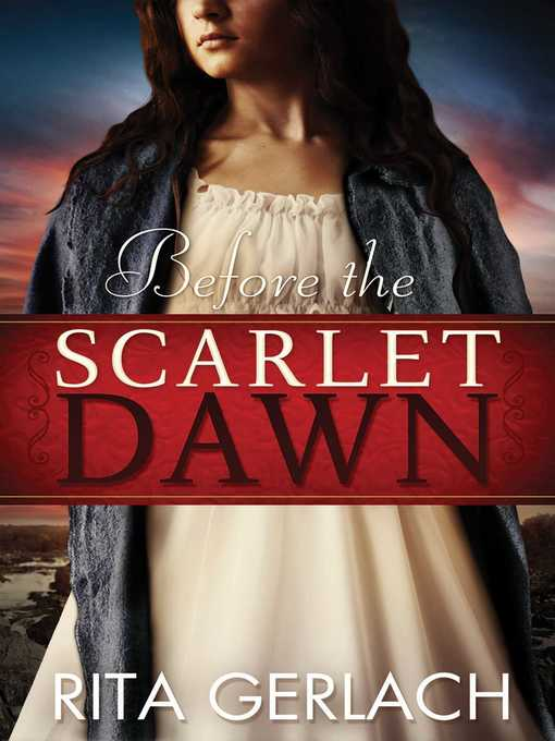 Title details for Before the Scarlet Dawn by Rita Gerlach - Available