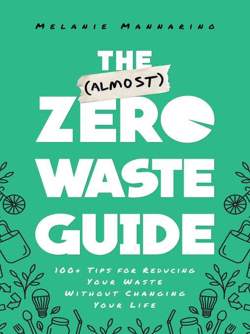 Title details for The (Almost) Zero-Waste Guide by Melanie Mannarino - Available