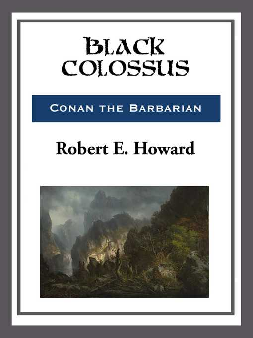 Title details for Black Colossus by Robert E. Howard - Available