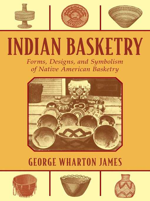 Title details for Indian Basketry by George Wharton James - Wait list