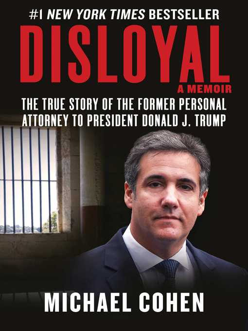 Disloyal a memoir : the true story of the former personal attorney to the President of the United States