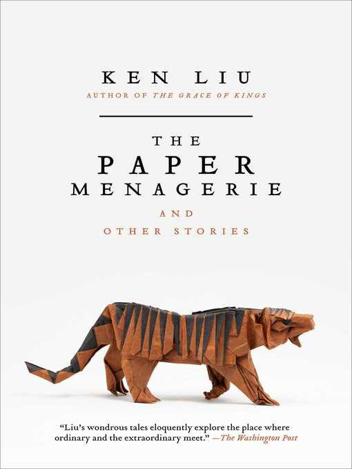 Title details for The Paper Menagerie and Other Stories by Ken Liu - Wait list