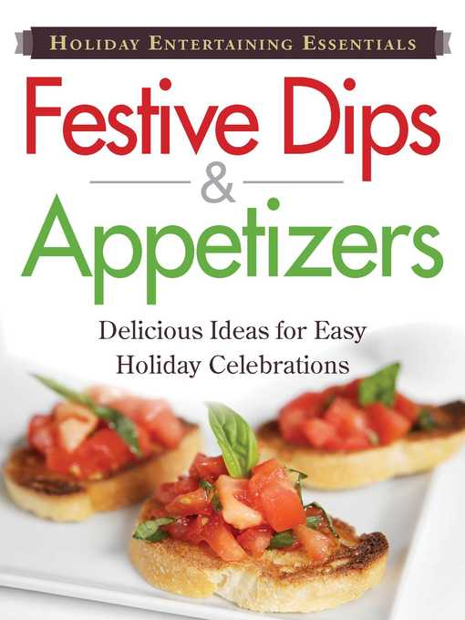 Title details for Festive Dips and Appetizers: Delicious  ideas for easy holiday celebrations by Adams Media - Available