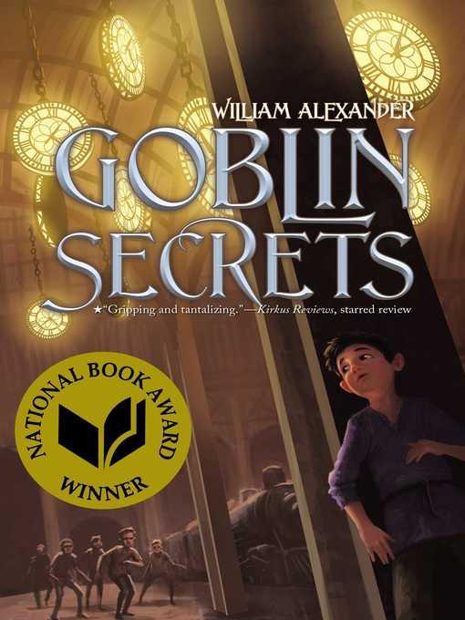 Title details for Goblin Secrets by William Alexander - Wait list