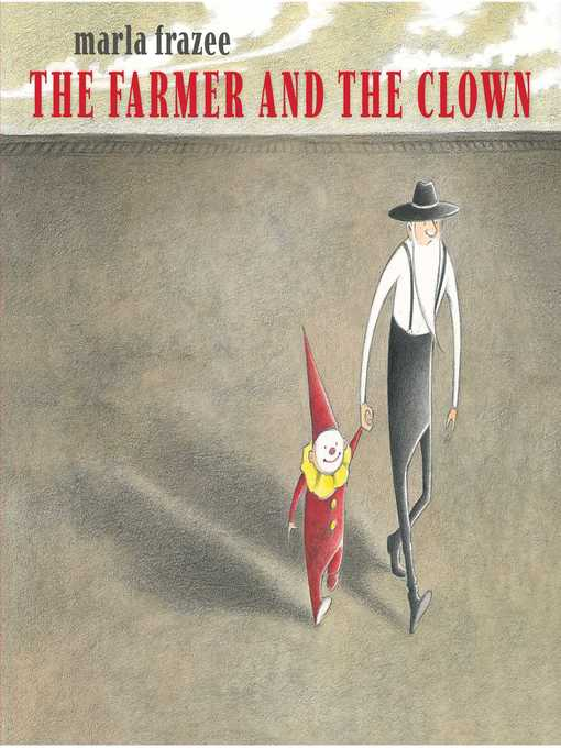 Title details for The Farmer and the Clown by Marla Frazee - Available