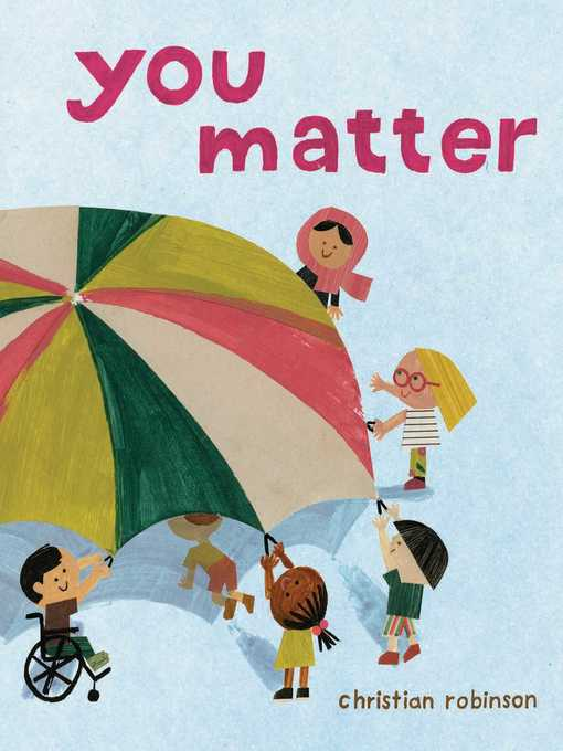 Title details for You Matter by Christian Robinson - Wait list