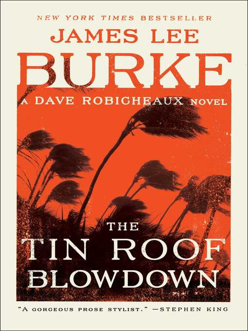 Title details for The Tin Roof Blowdown by James Lee Burke - Available