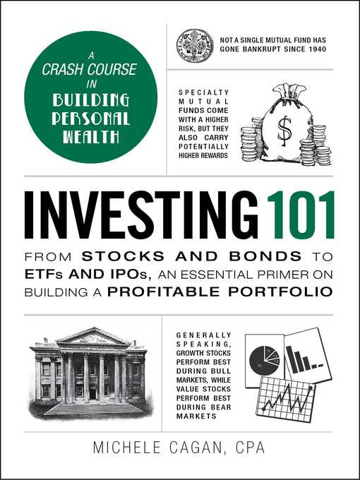 Investing 101 [electronic resource] : From stocks and bonds to etfs and ipos, an essential primer on building a profitable portfolio.