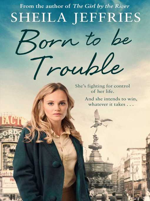 Title details for Born to Be Trouble by Sheila Jeffries - Available