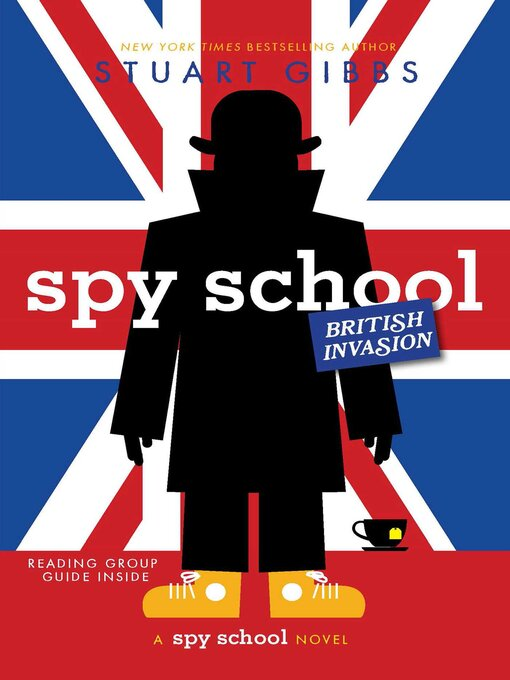 Title details for Spy School British Invasion by Stuart Gibbs - Available