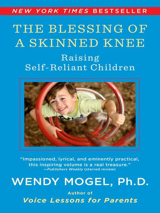 Title details for The Blessing of a Skinned Knee by Wendy Mogel - Wait list